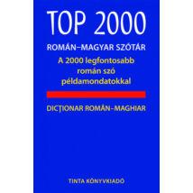 TOP 2000 ROMÁN-MAGYAR SZÓTÁR - A 2000 LEGFONTOSABB ROMÁN SZÓ PÉLDAMONDATOKKAL