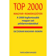 TOP 2000 MAGYAR-ROMÁN SZÓTÁR - A 2000 LEGFONTOSABB MAGYAR SZÓ PÉLDAMONDATOKKAL