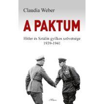 A PAKTUM - HITLER ÉS SZTÁLIN GYILKOS SZÖVETSÉGE 1939-1941