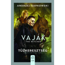 VAJÁK V. - TŰZKERESZTSÉG