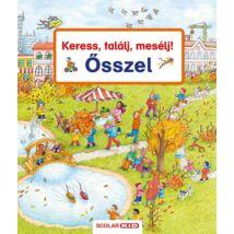 KERESS, TALÁLJ, MESÉLJ - ŐSSZEL