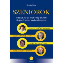 SZENIOROK - INTERJÚK 70 ÉV FÖLÖTT MÉG AKTÍVAN DOLGOZÓ ISMERT SZAKEMBEREKKEL