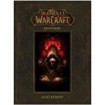 WORLD OF WARCRAFT: KRÓNIKÁK - ELSŐ KÖNYV
