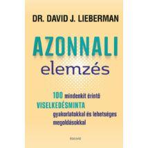 AZONNALI ELEMZÉS - - 100 MINDENKIT ÉRINTŐ VISELKEDÉSMINTA GYAKORLATOKKAL ÉS LEHETSÉGES MEGOLDÁSOKKAL
