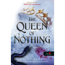 THE QUEEN OF NOTHING - A SEMMI KIRÁLYNŐJE