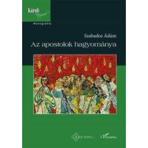 AZ APOSTOLOK HAGYOMÁNYA - II. KIADÁS