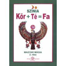 KÖR+TÉ=FA - MAGYAR MÁGIA 2. RÉSZ