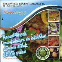 PALEOVITAL RECEPT-SOROZAT II. RECEPT-TIPPEK MUNKAHELYRE ÉS ISKOLÁBA - GYORS ÉTELEK 100 % PALEO