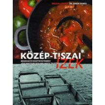 KÖZÉP-TISZAI ÍZEK