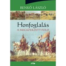 HONFOGLALÁS III. - A MEGSZERZETT FÖLD