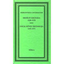 ERDÉLYI KRÓNIKA 1520-1570 - DÁCIA RÖVID KRÓNIKÁJA 1143-1571