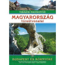 MAGYARORSZÁG TÚRAÚTVONALAI - BUDAPEST ÉS KÖRNYÉKE