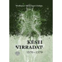 KÉSEI VIRRADAT 1570-1579