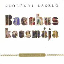 BACCHUS KOCSMÁJA - BOROZGATÓ MAGYAROK I.