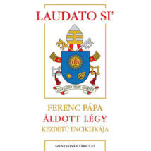 ÁLDOTT LÉGY - LAUDATO SI'