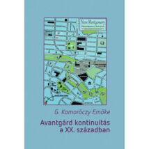 AVANTGÁRD KONTINUITÁS A XX. SZÁZADBAN