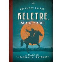 KELETRE, MAGYAR!