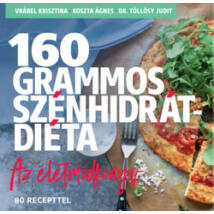 160 GRAMMOS SZÉNHIDRÁTDIÉTA - AZ ÉLETMÓDKÖNYV
