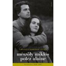 A BILINCS A SZABADSÁG LEGYEN MÉSZÖLY MIIKLÓS POLCZ ALAINE LEVELEZÉSE 1948-1997