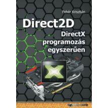 DIRECT2D - DIRECTX PROGRAMOZÁS EGYSZERŰEN