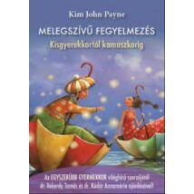 MELEGSZÍVŰ FEGYELMEZÉS - KISGYEREKKORTÓL KAMASZKORIG