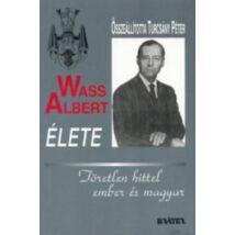 WASS ALBERT ÉLETE