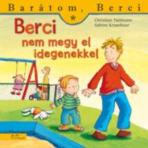 BERCI NEM MEGY EL IDEGENEKKEL