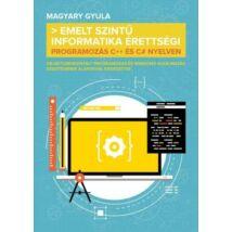EMELT SZINTŰ INFORMATIKA ÉRETTSÉGI - PROGRAMOZÁS C++ ÉS C# NYELVEN