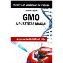GMO - A PUSZTÍTÁS MAGJAI