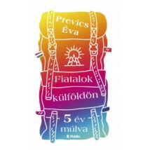 FIATALOK KÜLFÖLDÖN - 5 ÉV MÚLVA