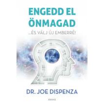 ENGEDD EL ÖNMAGAD - ...ÉS VÁLJ ÚJ EMBERRÉ!