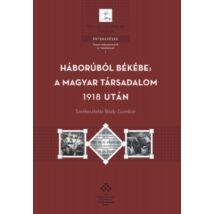 HÁBORÚBÓL BÉKÉBE: A MAGYAR TÁRSADALOM 1918 UTÁN