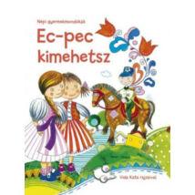 EC-PEC KIMEHETSZ - NÉPI GYERMEKMONDÓKÁK