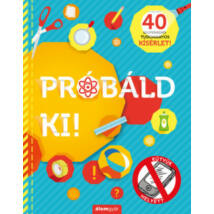 PRÓBÁLD KI!