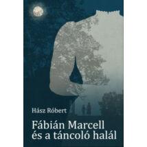 FÁBIÁN MARCELL ÉS A TÁNCOLÓ HALÁL