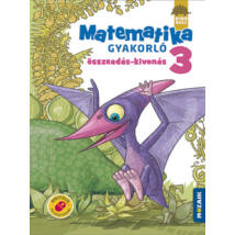 DÍNÓSULI -MATEMATIKA GYAKORLÓ 3. O. - ÖSSZEADÁS-KIVONÁS