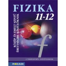 FIZIKA 11-12 - KÖZÉP- ÉS EMELT SZINTŰ ÉRETTSÉGIRE KÉSZÜLŐKNEK