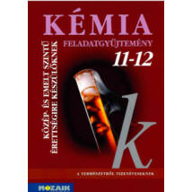 KÉMIA 11-12. FELADATGYŰJTEMÉNY KÖZÉP- ÉS EMELT SZINTŰ ÉRETTSÉGIRE KÉSZÜLŐKNEK