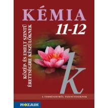 KÉMIA 11-12. KÖZÉP- ÉS EMELT SZINTŰ ÉRETTSÉGIRE KÉSZÜLŐKNEK - TANKÖNYV