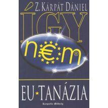 EU-TANÁZIA (ÍGY NEM)