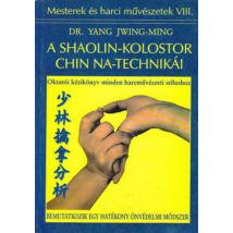 A SHAOLIN-KOLOSTOR CHIN NA-TECHNIKÁI