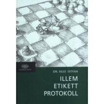 ILLEM, ETIKETT, PROTOKOLL