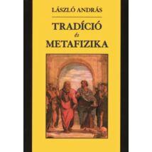 TRADÍCIÓ ÉS METAFIZIKA