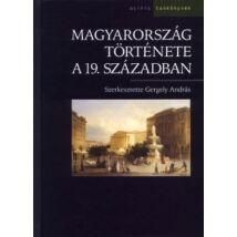 MAGYARORSZÁG TÖRTÉNETE A 19. SZÁZADBAN