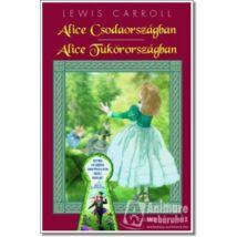 ALICE CSODAORSZÁGBAN - ALICE TÜKÖRORSZÁGBAN