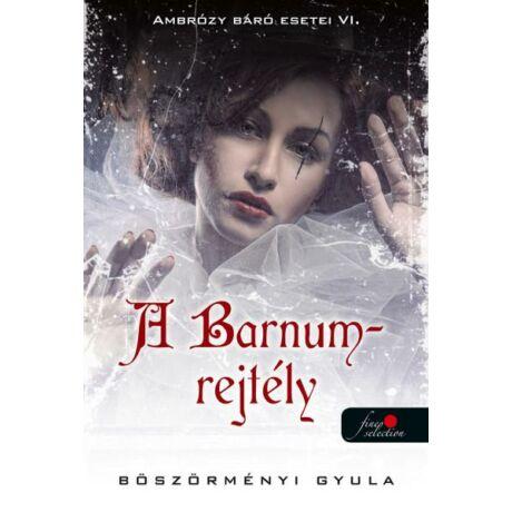 AMBRÓZY BÁRÓ ESETEI VI. - A BARNUM-REJTÉLY