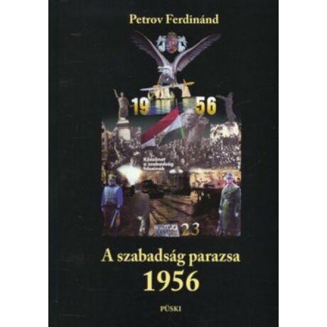 A SZABADSÁG PARAZSA 1956