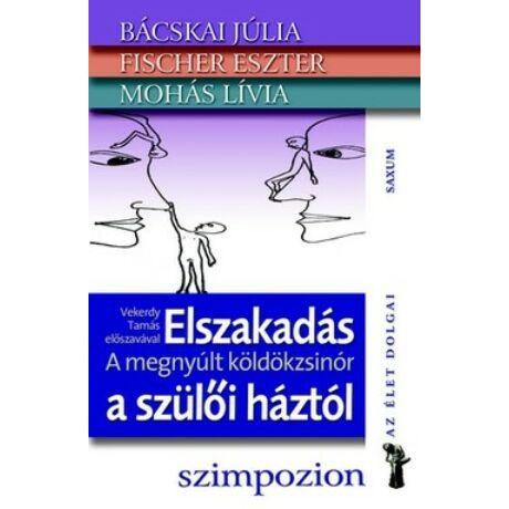 ELSZAKADÁS A SZÜLŐI HÁZTÓL