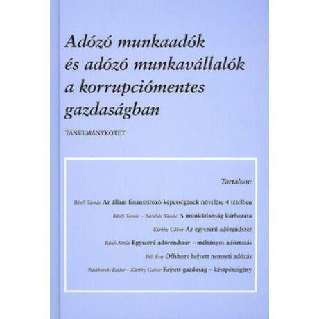 ADÓZÓ MUNKAADÓK ÉS ADÓZÓ MUNKAVÁLLALÓK A KORRUPCIÓMENTES GAZDASÁGBAN