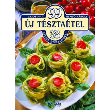 99 ÚJ TÉSZTAÉTEL 33 SZÍNES ÉTELFOTÓVAL